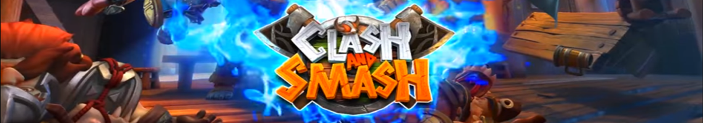 Clash and Smash